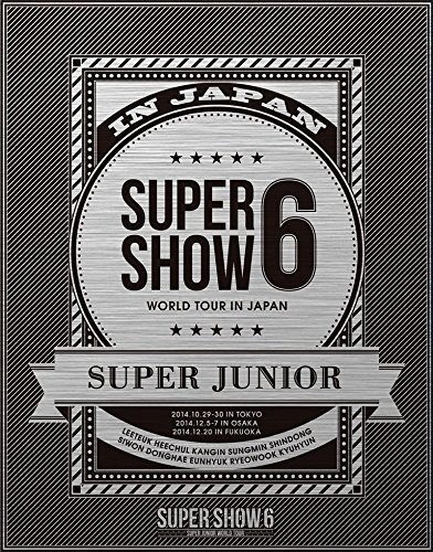 SUPER JUNIOR WORLD TOUR SUPER SHOW6 in JAPAN/SUPER JUNIOR(初回生産限定盤 ブルーレイディスク)