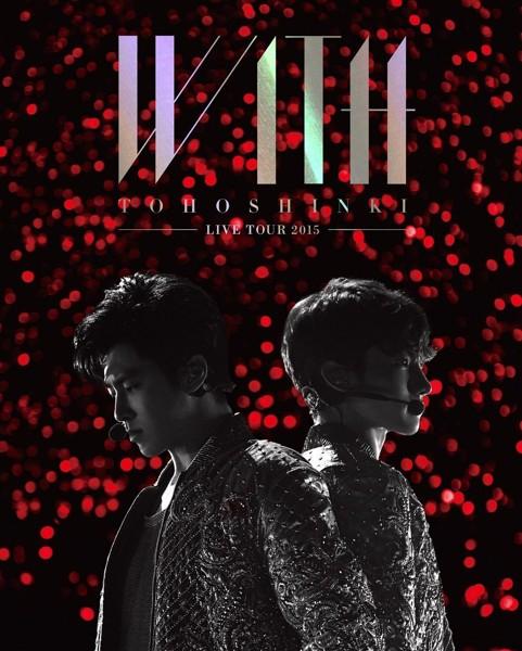東方神起 LIVE TOUR 2015 〜WITH〜/東方神起(初回生産限定盤 ブルーレイディスク)