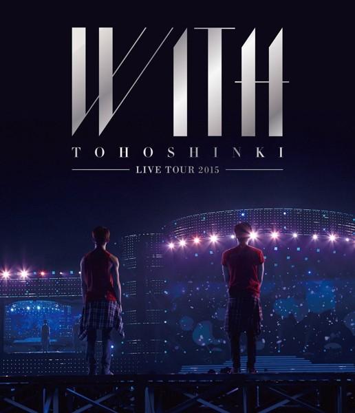 東方神起 LIVE TOUR 2015 〜WITH〜/東方神起 (ブルーレイディスク)