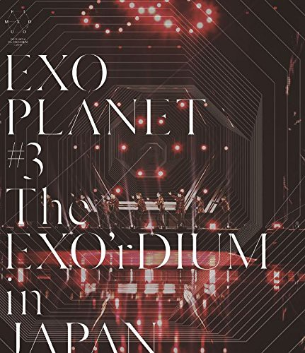 EXO PLANET #3-The EXO'rDIUM in JAPAN/EXO (ブルーレイディスク)