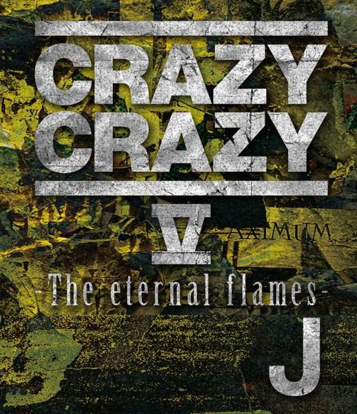 CRAZY CRAZY V-The eternal flames-/J (ブルーレイディスク)