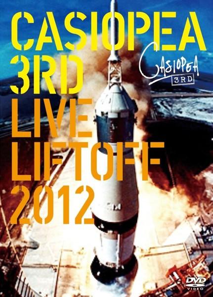 CASIOPEA 3rd/LIVE LIFTOFF 2012/CASIOPEA 3rd
