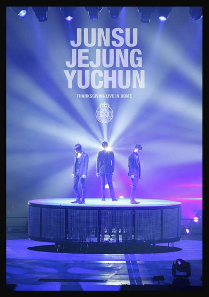 THANKSGIVING LIVE IN DOME/JUNSU、JEJUNG、YUCHUN