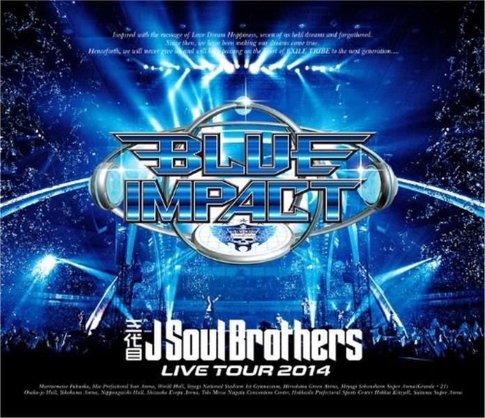 三代目 J Soul Brothers LIVE TOUR 2014「BLUE IMPACT」/三代目 J Soul Brothers (ブルーレイディスク)