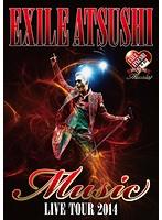 EXILE ATSUSHI LIVE TOUR 2014 'Music'/EXILE ATSUSHI(ドキュメント映像収録 ブルーレイディスク)