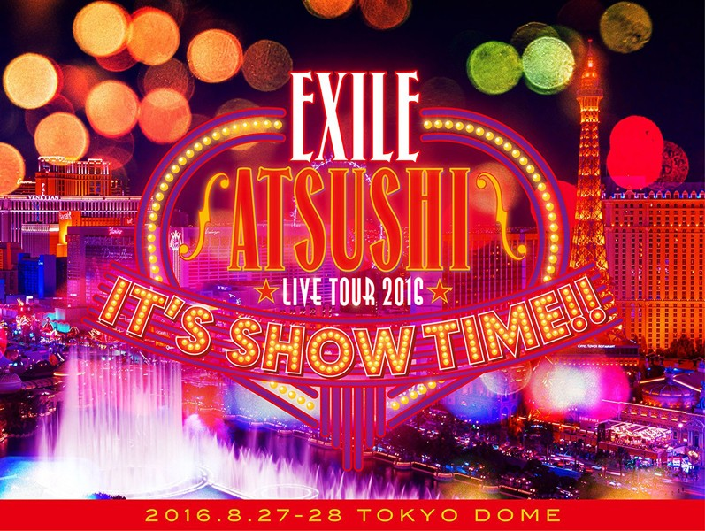 EXILE ATSUSHI LIVE TOUR 2016'IT'S SHOW TIME!!'/EXILE ATSUSHI (豪華盤 ブルーレイディスク)