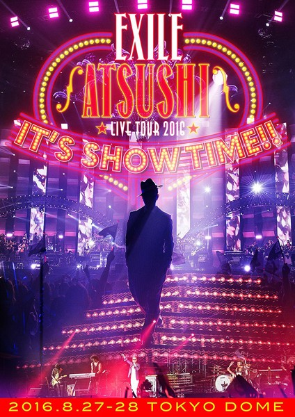 EXILE ATSUSHI LIVE TOUR 2016'IT'S SHOW TIME!!'/EXILE ATSUSHI (ブルーレイディスク)