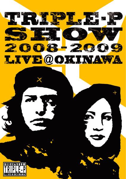 TRIPLE-P SHOW 2008-2009 LIVE@OKINAWA/TRIPLE-P