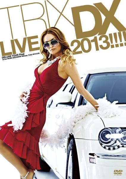 TRIX DELUXE LIVE 2013!!!!/TRIX
