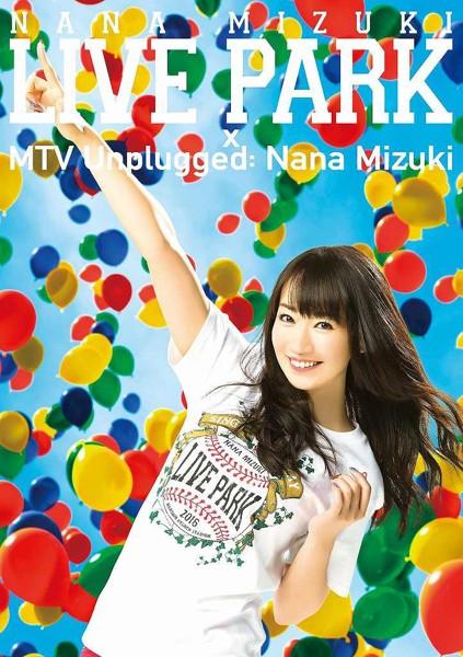 NANA MIZUKI LIVE PARK×MTV Unplugged:Nana Mizuki/水樹奈々