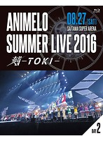 Animelo Summer Live 2016 刻-TOKI-8.27 (ブルーレイディスク)