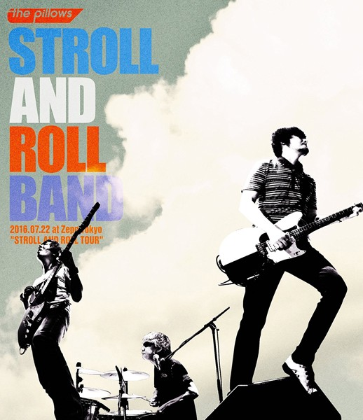 STROLL AND ROLL BAND 2016.07.22 at Zepp Tokyo 'STROLL AND ROLL TOUR'/the pillows (ブルーレイディスク)