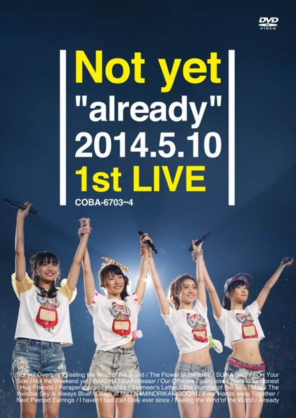 Not yet 'already' 2014.5.10 1st LIVE/Not yet