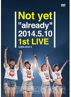 n 659coba6703ps Not yet 'already' 2014.5.10 1st LIVE/Not yet