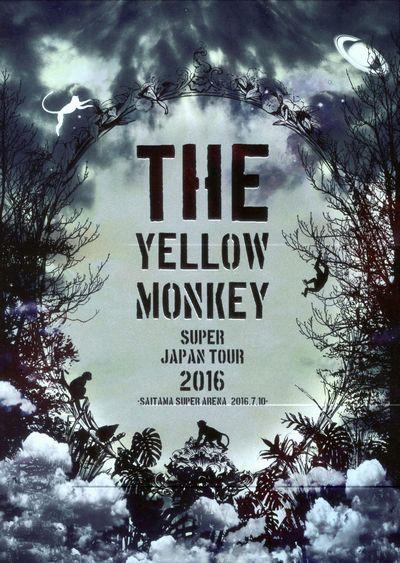 THE YELLOW MONKEY SUPER JAPAN TOUR 2016-SAITAMA SUPER ARENA 2016.7.10-/THE YELLOW MONKEY