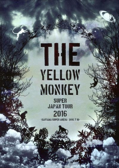 THE YELLOW MONKEY SUPER JAPAN TOUR 2016-SAITAMA SUPER ARENA 2016.7.10-/THE YELLOW MONKEY (ブルーレイディスク)