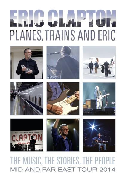 プレーンズ、トレインズ&エリック〜ジャパン・ツアー2014/エリック・クラプトン(初回1,500セット限定盤)