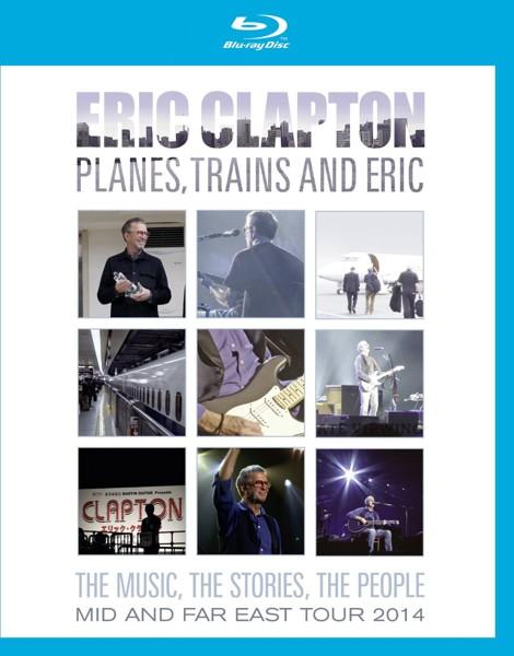 プレーンズ、トレインズ&エリック〜ジャパン・ツアー2014/エリック・クラプトン (ブルーレイディスク)