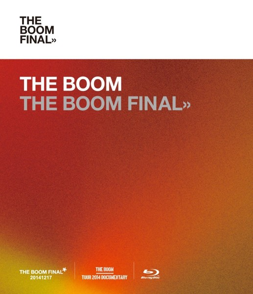 THE BOOM FINAL/THE BOOM (ブルーレイディスク)