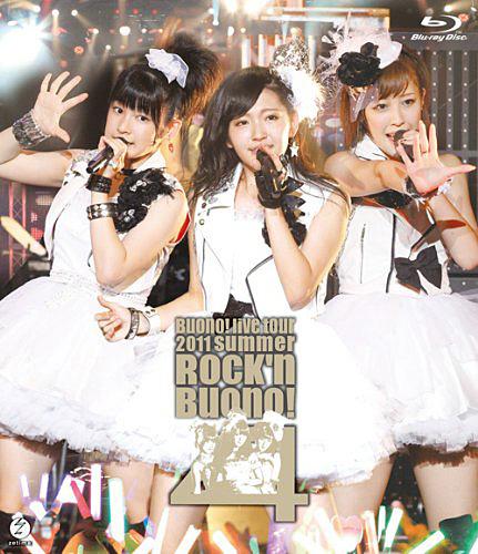 Buono! ライブツアー2011 summer〜Rock'n Buono! 4〜/Buono! (ブルーレイディスク)