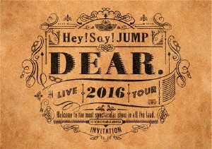 Hey!Say!JUMP LIVE TOUR 2016 DEAR./Hey!Say!JUMP