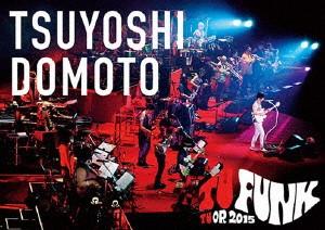 TSUYOSHI DOMOTO TU FUNK TUOR 2015/堂本剛