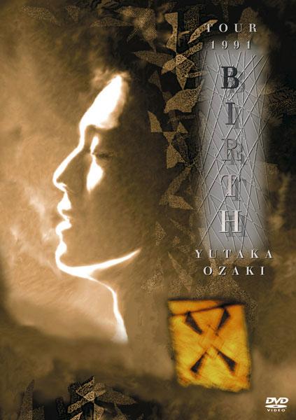 TOUR 1991 BIRTH YUTAKA OZAKI/尾崎豊