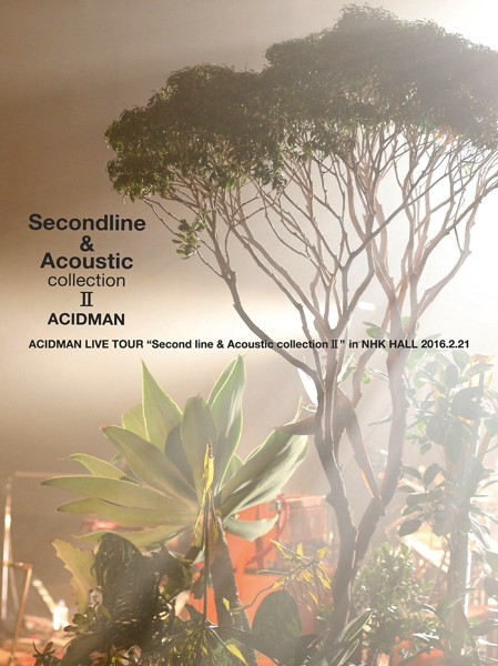 ACIDMAN LIVE TOUR 'Second line & Acoustic collection II'in NHKホール/ACIDMAN (初回限定盤)