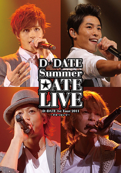 D☆DATE 1st Tour 2011 Summer DATE LIVE 〜手をつないで〜/D☆DATE (初回限定盤)