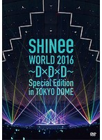 SHINee WORLD 2016~D×D×D~ Special Edition in TOKYO/SHINee