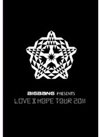 BIGBANG PRESENTS 'LOVE & HOPE TOUR 2011'/BIGBANG <初回限定盤>