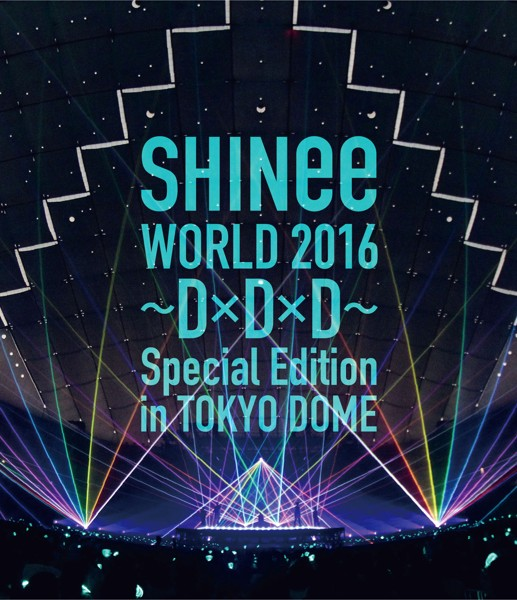 SHINee WORLD 2016〜D×D×D〜 Special Edition in TOKYO/SHINee(ブルーレイディスク)