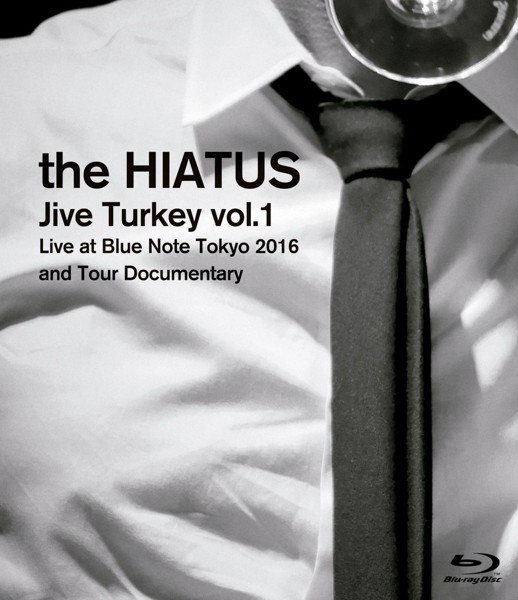 Jive Turkey vol.1 Live at Blue Note Tokyo 2016 and Tour Documentary/the HIATUS (ブルーレイディスク)
