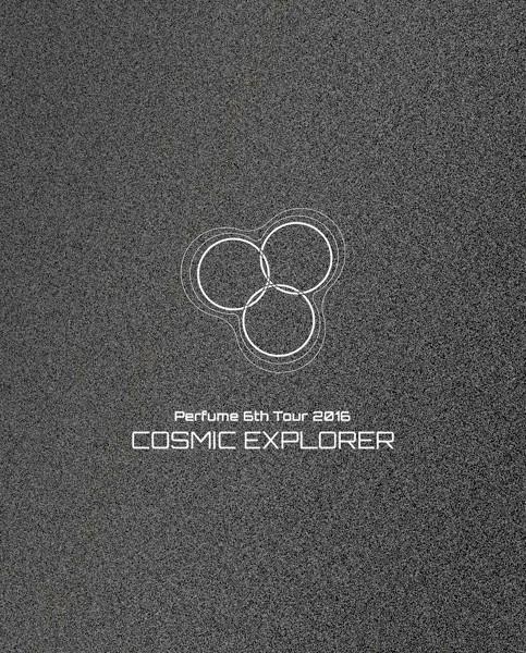 Perfume 6th Tour 2016「COSMIC EXPLORER」/Perfume(初回限定盤 ブルーレイディスク)