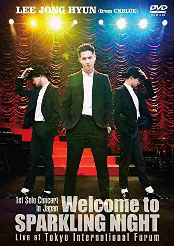 1st Solo Concert in Japan 〜Welcome to SPARKLING NIGHT〜 Live at Tokyo International Forum/イ・ジョンヒョン