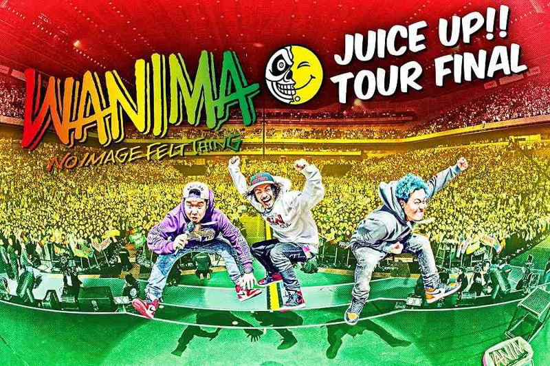 JUICE UP!! TOUR FINAL/WANIMA