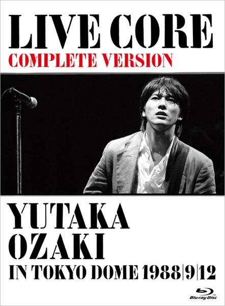 LIVE CORE 完全版〜YUTAKA OZAKI IN TOKYO DOME 1988・9・12/尾崎豊 (ブルーレイディスク)
