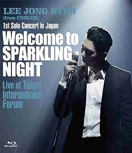 1st Solo Concert in Japan 〜Welcome to SPARKLING NIGHT〜 Live at Tokyo International Forum/イ・ジョンヒョン (ブルーレイディスク)