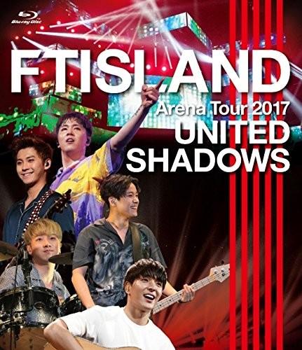 FTISLAND Arena Tour 2017-UNITED SHADOWS-/FTISLAND (ブルーレイディスク)