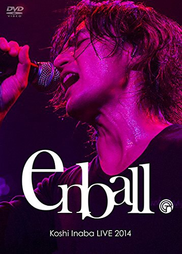 Koshi Inaba LIVE 2014 〜en ball〜/稲葉浩志