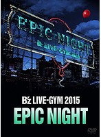 B'z LIVE-GYM 2015-EPIC NIGHT-/B'z