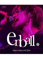 Koshi Inaba LIVE 2014 ~en ball~/稲葉浩志 (ブルーレイディスク)