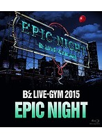 B'z LIVE-GYM 2015-EPIC NIGHT-/B'z (ブルーレイディスク)