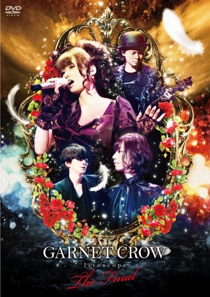GARNET CROW livescope 〜THE FINAL〜/GARNET CROW