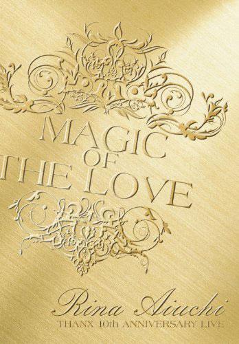 RINA AIUCHI THANX 10th ANNIVERSARY LIVE-MAGIC OF THE LOVE-/愛内里菜