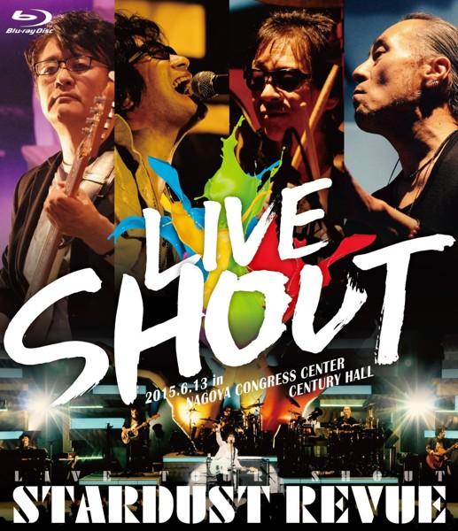 STARDUST REVUE LIVE TOUR SHOUT/STARDUST REVUE (ブルーレイディスク)