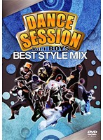 DANCE SESSION BEST STYLE MIX Vol.1 BOYS