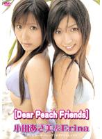 Dear Peach friends/Erina&小田あさ美