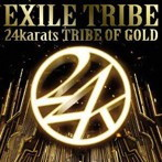 EXILE TRIBE/24karats TRIBE OF GOLD