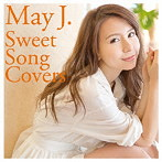 May J./Sweet Song Covers